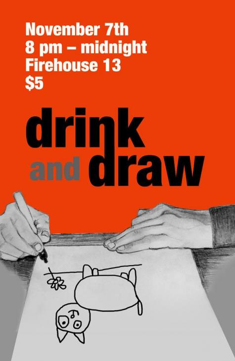 Drink and Draw at Firehouse No. 13 - November 7th, 8pm-midnight